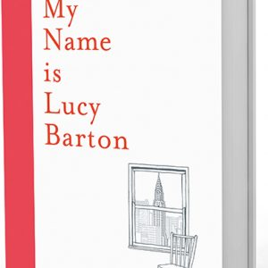 Elizabeth Strout's My Name is Lucy Barton