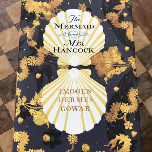 Read more about the article The Mermaid and Mrs. Hancock by Imogen Hermes Gowar