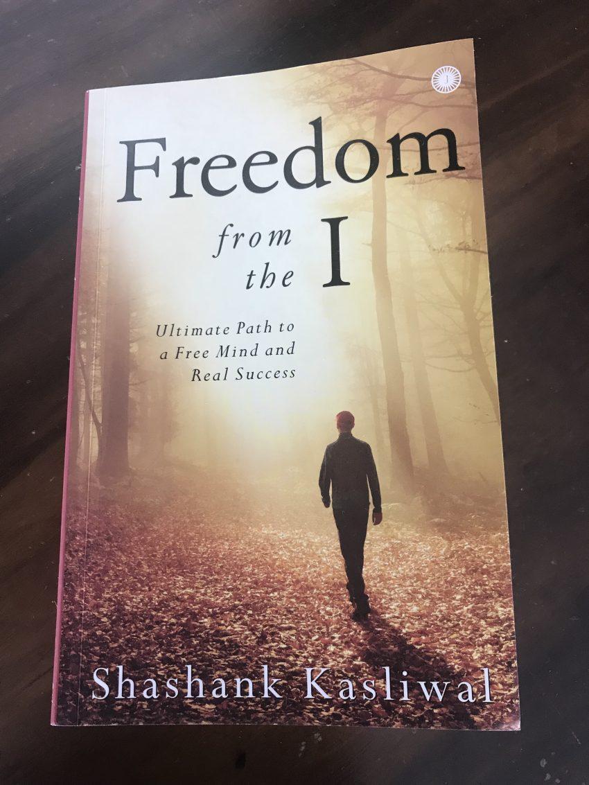Freedom from the I by Shashank Kasliwal
