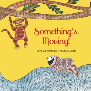 Something's Moving! Daya Subramanian and Anusha Sundar create some moving magic!