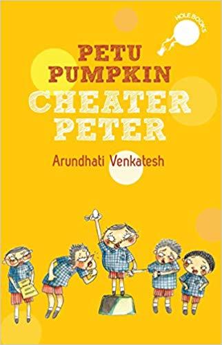 Petu Pumpkin Cheater Peter by Arundhati Venkatesh