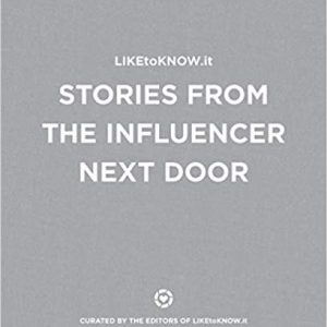 LIKEtoKNOW.it, Stories from the Influencer Next Door – A coffee table book on the influencer business.