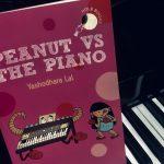 Peanut vs the Piano by Yashodhara Lal…a new hOle Book