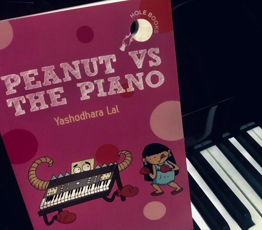 Peanut vs the Piano by Yashodhara Lal…a new hOle Book.