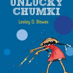 Unlucky Chumki by Lesley D Biswas – another addition to the wonderful Duckbill collection of HOLE Books.