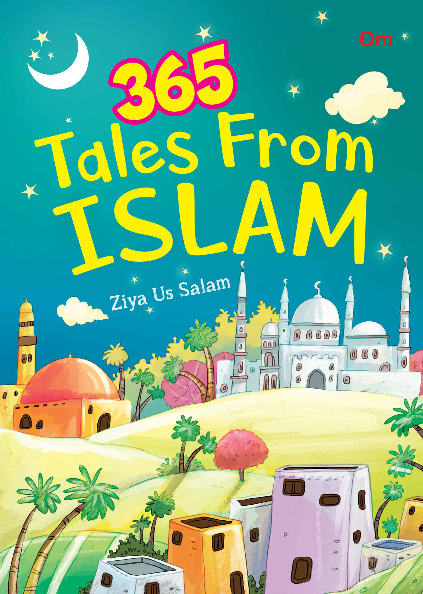 365 Tales from Islam by Ziya Us Salam, Short stories for children