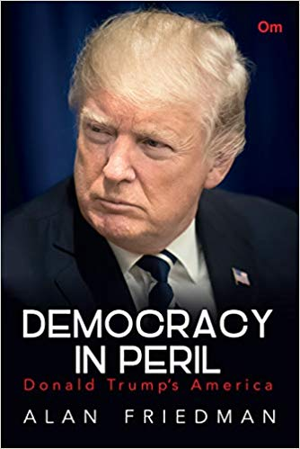In a searing account journalist Alan Friedman examines the rise of illiberal democracy. Democracy in Peril looks in detail at Trump's America.