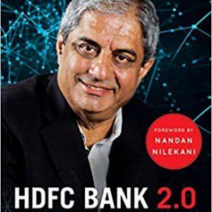 HDFC Bank 2.0 – From Dawn to Digital by Tamal Bandyopadhyay