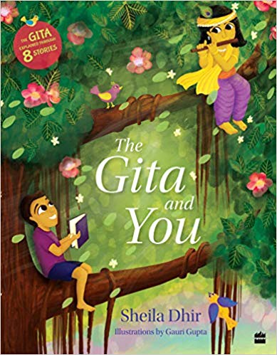 The Gita And You, published by HaperCollinsChildren'sBooks thus presents the Gita for children.