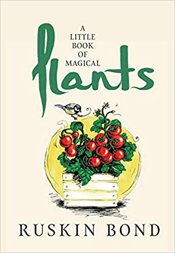 A Little Book of Magical Plants by Ruskin Bond