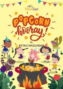 Popcorn Hooray! By Ketaki Mazumdar