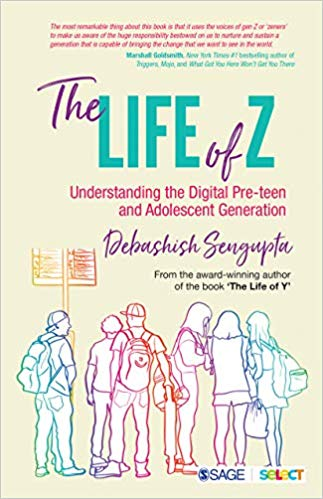 The Life of Z - understanding the digital preteen and adolescent generation by Debashish Sengupta