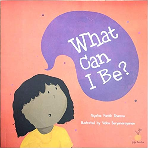 Read more about the article What Can I Be by Niyatee Parikh Sharma