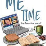 Me Time: My Quarantine Journal