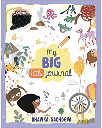 My Big Little Journal by Bhavika Sachdeva