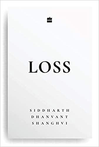 Loss by Siddharth Dhanvant Shanghvi