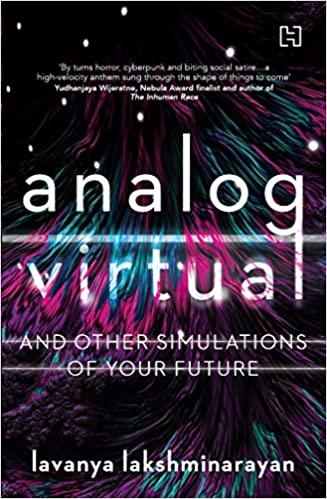 Analog Virtual and Other Simulations of your Future by Lavanya Lakshminarayan