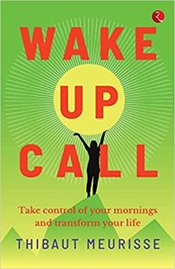 Read more about the article Wake Up Call- Take control of your mornings and transform your life by Thibaut Meurisse